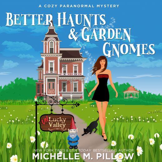 Better Haunts and Garden Gnomes