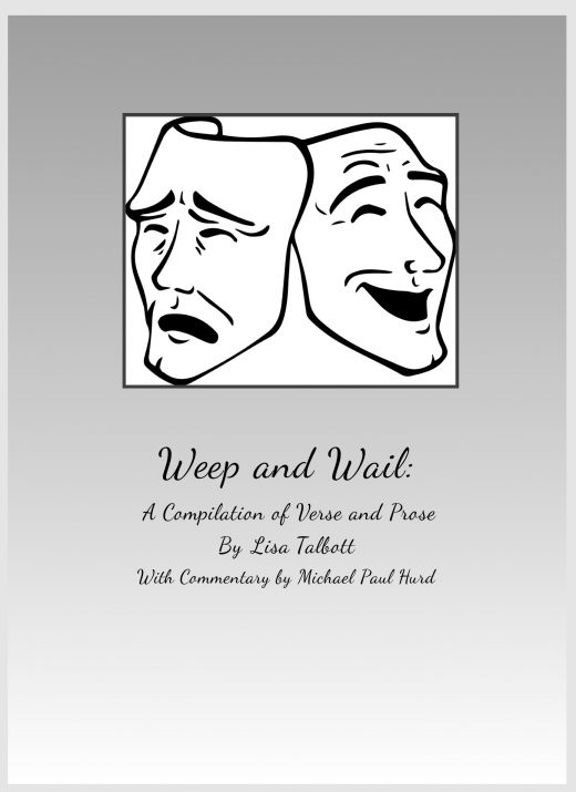 Weep and Wail: A Compilation of Poetry and Prose