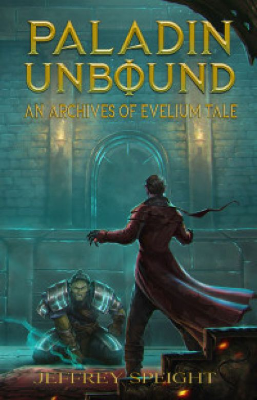 Paladin Unbound: An Archives of Evelium Tale (Book 1)