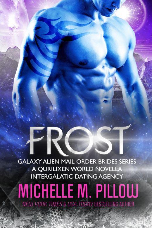 Frost: A Qurilixen World Novella  (Galaxy Alien Mail Order Brides Book 5)