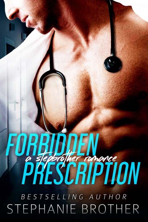 Forbidden Prescription: A Stepbrother Medical Romance
