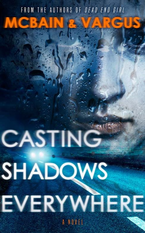 Casting Shadows Everywhere: A Dark Psychological Thriller