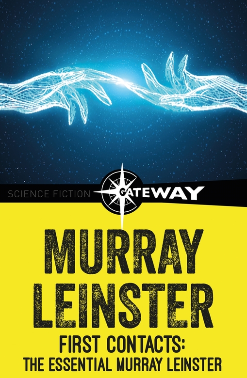 First Contacts: The Essential Murray Leinster