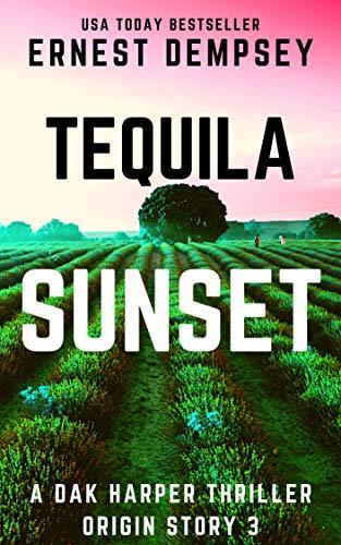 Tequila Sunset: A Dak Harper Serial Thriller