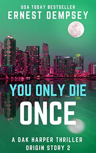 You Only Die Once: A Dak Harper Serial Thriller