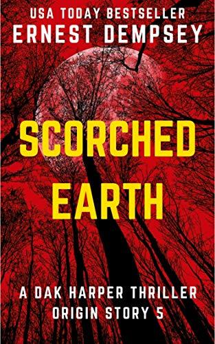 Scorched Earth: A Dak Harper Serial Thriller
