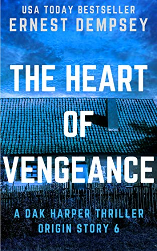 The Heart of Vengeance: A Dak Harper Serial Thriller