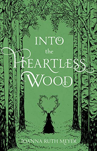 Into the Heartless Wood