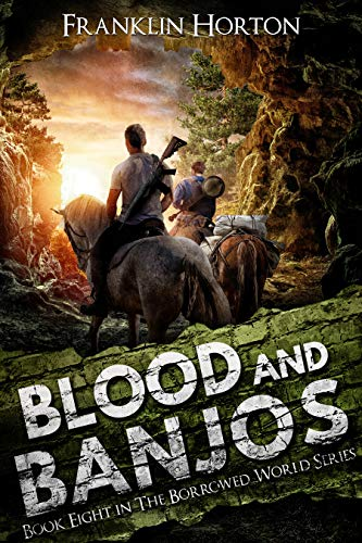 Blood and Banjos: Book Eight in The Borrowed World Series