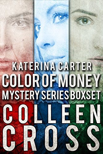 Katerina Carter Color of Money Mystery Series: Boxed Set Books 1:3: A Katerina Carter Mystery Collection