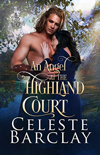 An Angel at the Highland Court: A Chaste Hero Highlander Romance