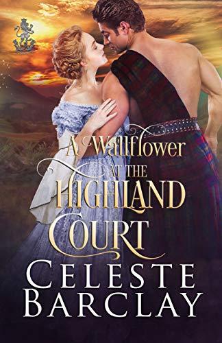 A Wallflower at the Highland Court: A Slow Burn Highlander Romance