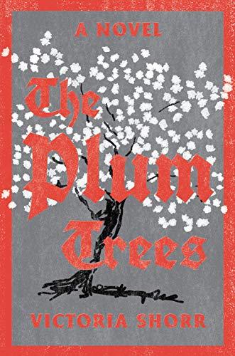 The Plum Trees: A Novel
