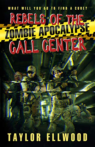 Rebels of the Zombie Apocalypse Call Center: What will you do to find a cure?