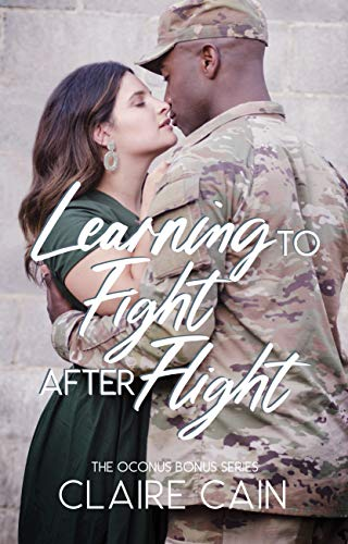 Learning to Fight After Flight: A Sweet Military Romance