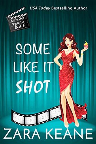 Some Like It Shot (Movie Club Mysteries, Book 6): An Irish Cozy Mystery