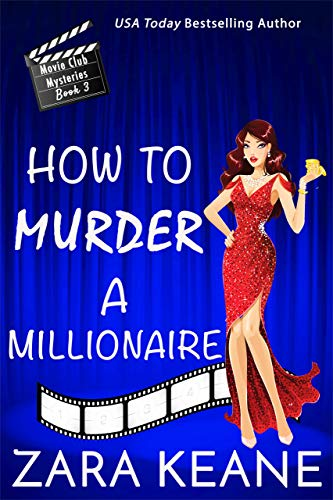 How to Murder a Millionaire (Movie Club Mysteries, Book 3): An Irish Cozy Mystery