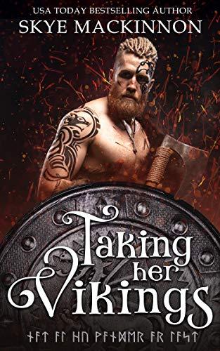 Taking Her Vikings: Viking Time Travel Romance