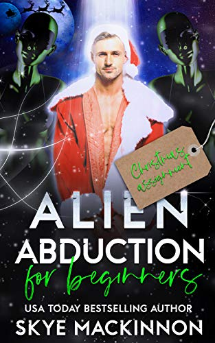 Alien Abduction for Beginners: Christmas Assignment