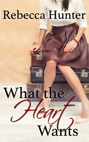 What the Heart Wants: A Destination Romance