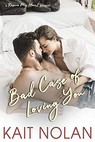 Bad Case of Loving You: A Rescue My Heart Prequel