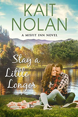 Stay A Little Longer: A Small Town Family Romance