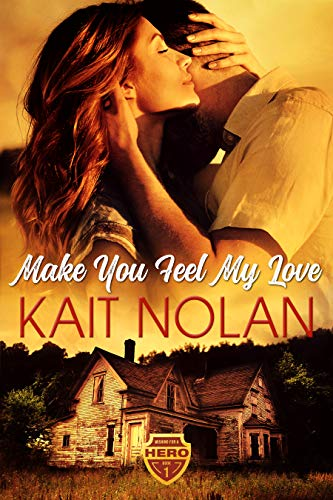 Make You Feel My Love: A Small Town Romantic Suspense