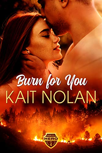 Burn For You: A Small Town Romantic Suspense