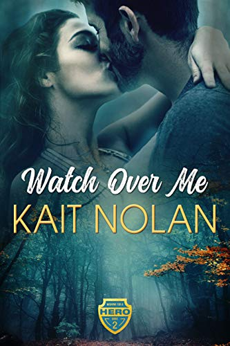 Watch Over Me: A Small Town Romantic Suspense
