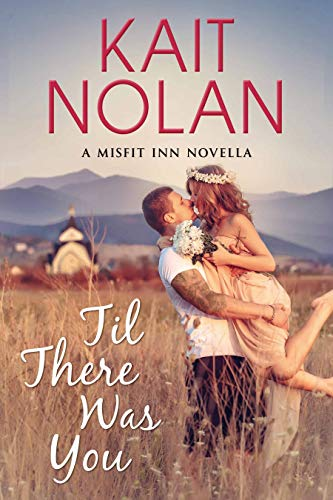 Til There Was You: A Small Town Opposites Attract Romance