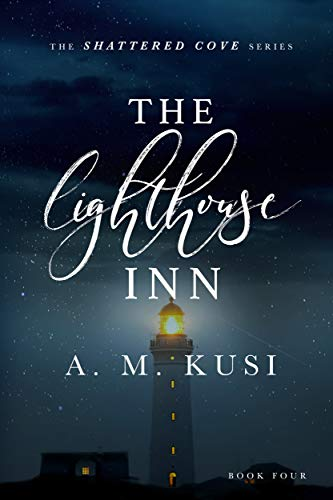 The Lighthouse Inn: Shattered Cove Series Book 4