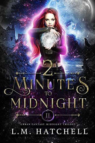 2 Minutes to Midnight: Urban Fantasy Midnight Trilogy Book 2
