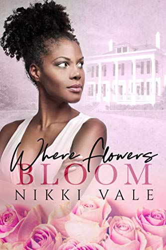 Where Flowers Bloom: A Romantic, Modern to Hisorical, Mystery.