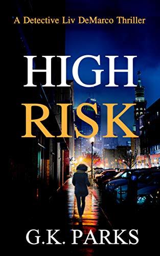 High Risk: A Detective Liv DeMarco Thriller