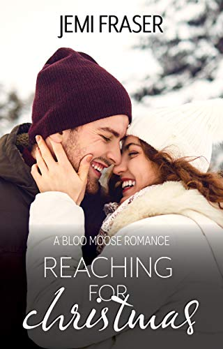 Reaching For Christmas: A Bloo Moose Romance