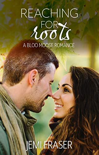 Reaching For Roots: A Bloo Moose Romance