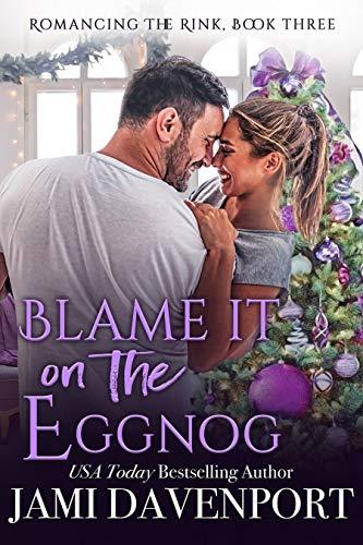 Blame it on the Eggnog: A Seattle Sockeyes Garland Grove Holiday Novel