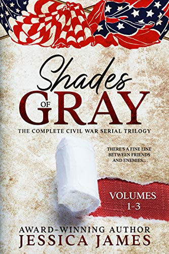 Shades of Gray: Complete Civil War Serial Historical Fiction (Vol 1-3): An Epic Southern America Love Story