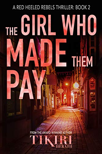 The Girl Who Made Them Pay: A gripping crime thriller
