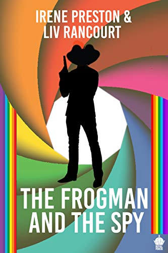 The Frogman and the Spy: A M/M Superhero RomCom