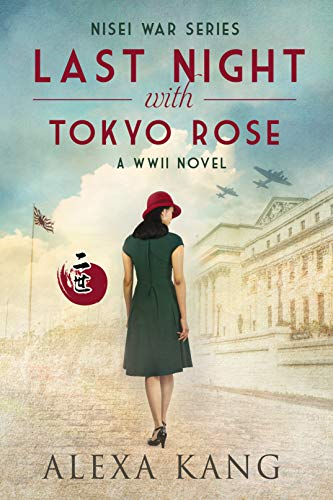 Last Night with Tokyo Rose: A WWII novel