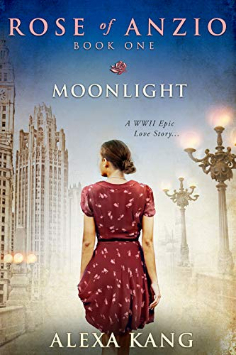 Rose of Anzio - Moonlight (Volume 1): a WWII Epic Love Story
