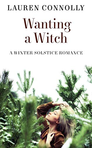 Wanting a Witch: A Winter Solstice Romance