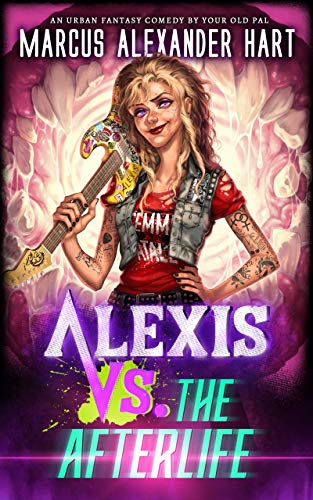 Alexis vs. the Afterlife: A Rockin' Comedy with Magic and Monsters