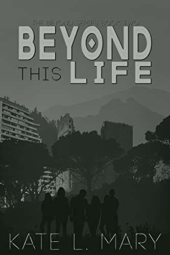 Beyond this Life: A Young Adult Dystopian Novel