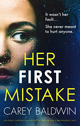 Her First Mistake: An utterly gripping psychological thriller with a breathtaking twist