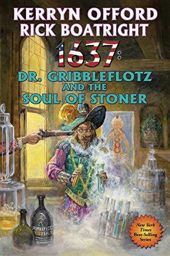 1637: Dr. Gribbleflotz and the Soul of Stoner