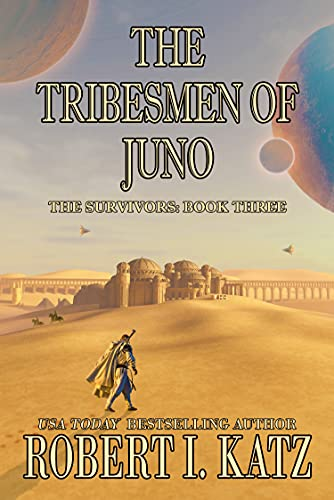 The Tribesmen of Juno: The Survivors: Book Three