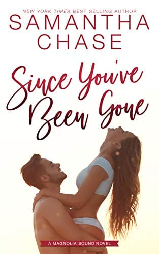 Since You've Been Gone: An emotional small town, friends to lovers romance