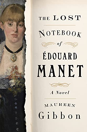 The Lost Notebook of Édouard Manet: A Novel